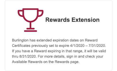 Reward Certificates with expiration between April and July will be valid thru end of August
