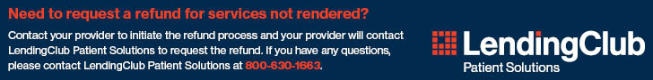 Need to request a refund for services not renderd? Contact your provider to initiate the refund process and your provider will contact LendingClub Patient Solutions to request the refund. If you have any questions, please contact LendingClub Patient Solutions at 800-630-1663.