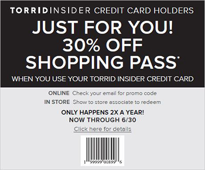 Torrid Insider Credit Card Holders. Just for you! 30% off shopping pass* when you use your Torrid Insider Credit Card. Click here for details.
